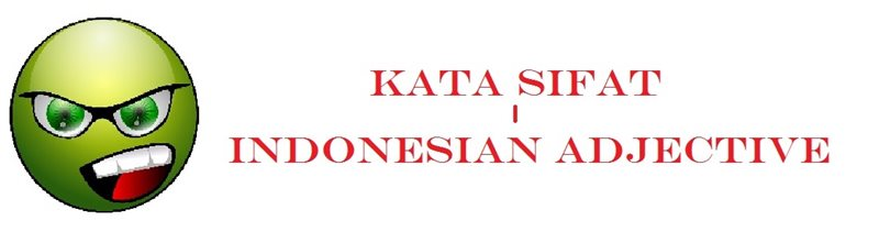 kata sifat the Indonesian Adjective 2
